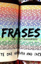 Frases. by ValentinaGamero