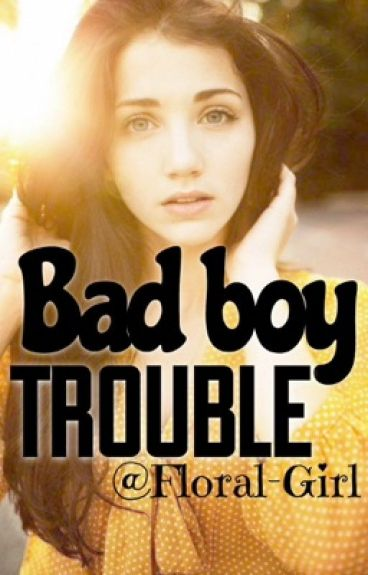 Bad boy trouble (PAUSE)