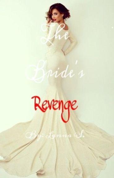 (ON HOLD) The Bride's Revenge