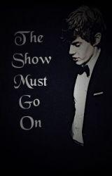 The Show Must Go On [boyxboy] by SkeneKidz
