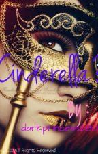 Cinderella? by darkprincess2801