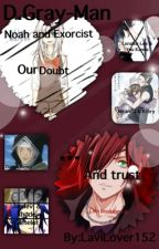 D.gray-man Our Doubt and Trust by LaviLover152