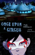 Once Upon A Circus [Young Justice Fan Fic] by JEWollstonecraft