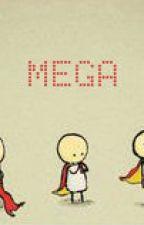 Mega [NaNoWriMo 2014] by mediocremelodies