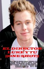el director || luke hemmings|| hot by srabieberhood