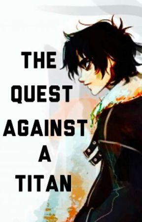 The Quest Against a Titan by DoodleDemigod