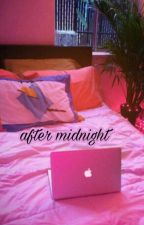 After Midnight. [✔] by Saslious