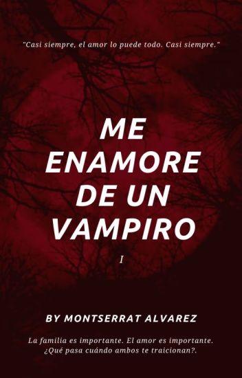 Me enamoré de un vampiro
