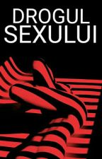 Drogul sexului by bey_luv10
