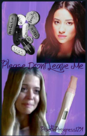 Please Dont Leave Me