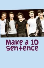 Make a 1D sentence by xxoliviahoranxx
