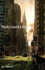 Radioactive by Millard12