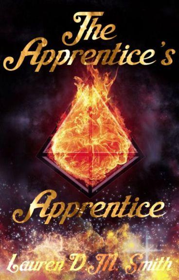 The Apprentice's Apprentice by LaurenDMSmith