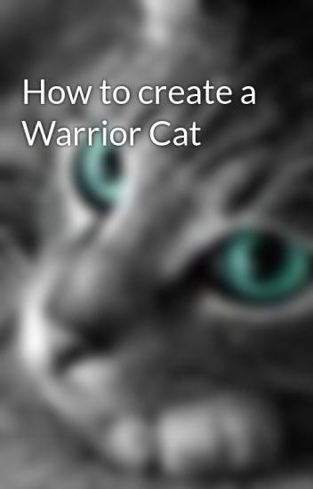 How to create a Warrior Cat