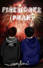 Fireworks//Phan by crazyllama2