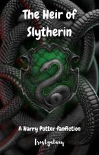 The Heir of Slytherin ~ Harry Potter fanfic by frostgalaxy