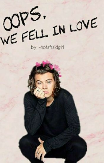 ━oops, we fell in love |h.s; one direction|