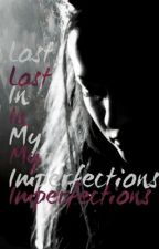 Lost In My Imperfections by _FallingAlyss_