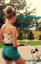 Awkward love by Made2LuvYou