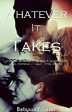 Whatever It Takes by Babywolf-Lover