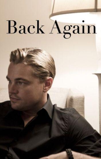 Back Again • A Leonardo DiCaprio Fanfic •