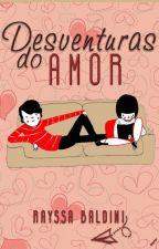 Desventuras do amor by RayssaBaldini