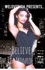 Believe: The Tia Monroe Story (August Alsina) {on hold till spring} by WeLoveRyah