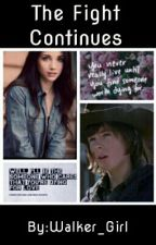 The Fight Continues ~ Sequel to Our Courageous Fight~ TwdFanfic~ Love Story by Walker_Girl