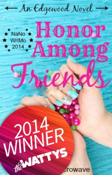 Honor Among Friends (NaNoWriMo14)