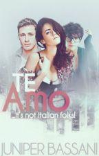 Te Amo ✯Wattys2015✯ by aleae_