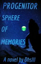 Progenitor: Sphere of Memories by dhsIII