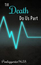 Till Death Do Us Part by Prodigywriter9638