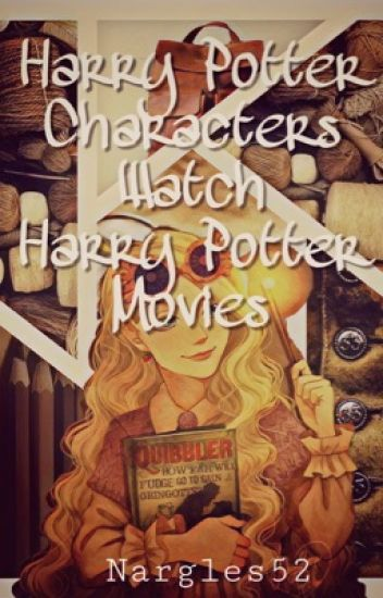 Harry Potter Characters Watch The Harry Potter Films - ℕargles - Wattpad