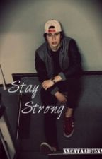 «Stay Strong»( Nash Grier Y Tu)« Edición » by Thelonedark
