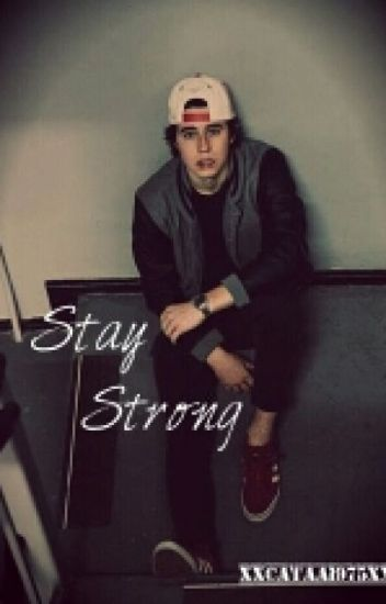 «Stay Strong»( Nash Grier Y Tu)« Edición »