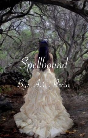 Spellbound [COMPLETED] by amc714