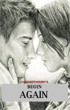 Begin Again (ONE SHOT) by chainsofmisery