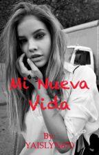 Mi nueva vida by YAISLYN670