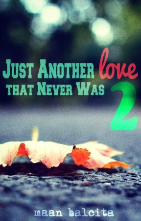 Just Another Love that Never Was 2 by maanbalcita