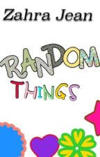 Random Things by ZahraJean