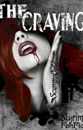 The Craving - A Skyrim FanFiction by ScampsCute