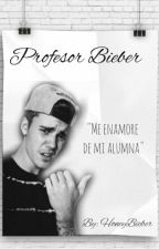 Profesor Bieber(Justin Bieber y tu)(hot)- Editando. by Honeymoon-Bieber