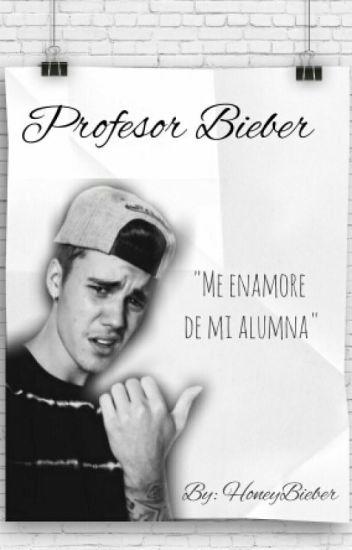 Profesor Bieber(Justin Bieber y tu)(hot)- Editando.