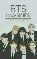BTS Imagines by KoreanBlueBaby