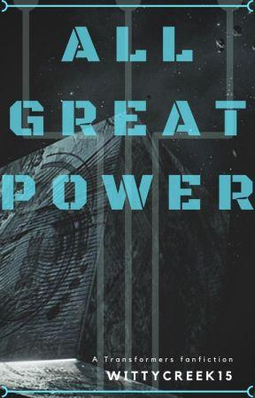 All Great Power [A Transformers Fanfiction] by Karamel_latte15