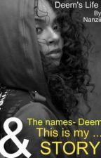 Deem's Life xOLD VERSION by Nanziee