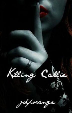 Killing Callie by jdporange