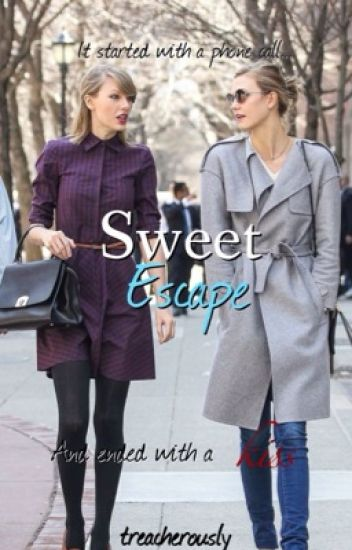Sweet Escape || kaylor