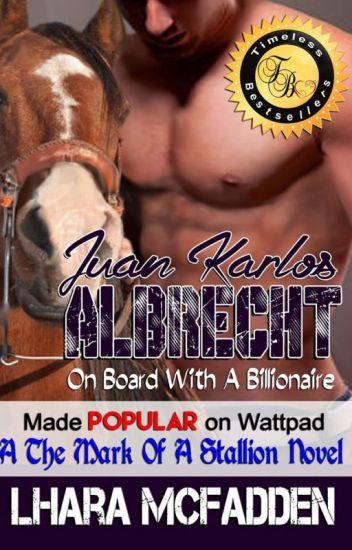 Juan Karlos Albrecht: On Board With A Billionaire (A The Mark Of A Stallion Novel)