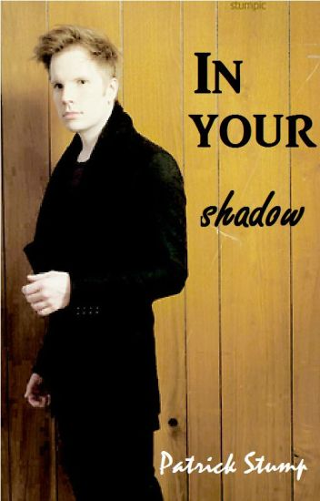 In Your Shadow (Patrick Stump)